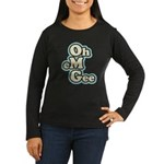 Oh Em Gee Women's Long Sleeve Dark T-Shirt
