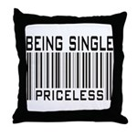 Being Single Priceless Dating Throw Pillow