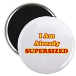 I Am Already Supersized T-Shirts & Gifts Magnet