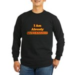 I Am Already Supersized T-Shirts & Gifts Long Sleeve Dark T-Shirt