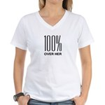100 Percent Over Her Women's V-Neck T-Shirt