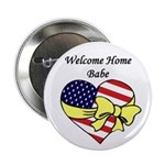 Welcome Home Babe Patriotic Button