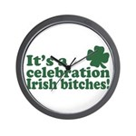 It's a celebration Irish Bitches Wall Clock