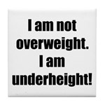 I am not overweight... Tile Coaster