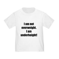 I am not overweight... Infant/Toddler T-Shirt