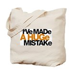 I've Made a Huge Mistake Tote Bag