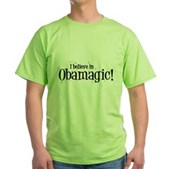 I Believe in Obamagic Green T-Shirt