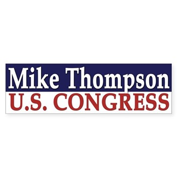 Re-Elect Mike Thompson to the U.S. Congress, representing California capably. (Pro-Thompson bumper sticker)