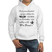In 1492... on the Wet Dream 2 Hooded Sweatshirt