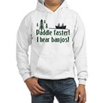 Paddle faster, I hear banjos Hooded Sweatshirt