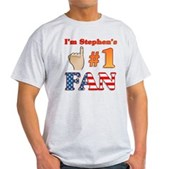 I'm Stephen's #1 Fan Light T-Shirt