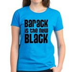 Barack is the New Black Women's Dark T-Shirt
