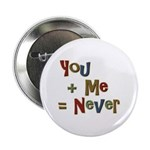 """Funny You + Me = Never School 2.25"""" Button (10 pac"""