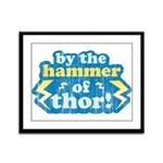By the Hammer of Thor Framed Panel Print