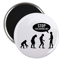 Evolution is following me Magnet