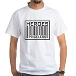 Heroes Priceless Support Our Troops White T-Shirt