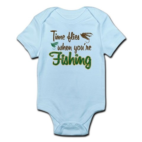 Time Flies When You re Fishing Infant Bodysuit