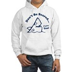 Don't Be Scared Shark Hooded Sweatshirt