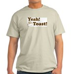 Yeah! Toast! Light T-Shirt
