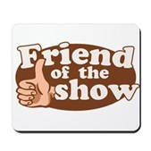 Friend of the Show Mousepad