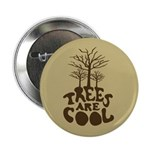 Trees Are Cool Button