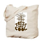 Trees Are Cool Tote Bag