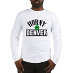 Horny in Denver Long Sleeve T-Shirt