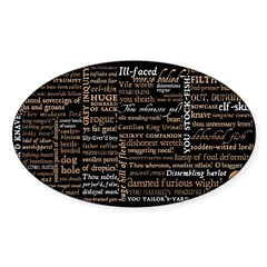 Shakespeare Insults T-shirts & Gifts Sticker (Oval)