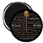 Shakespeare Insults T-shirts & Gifts Magnet