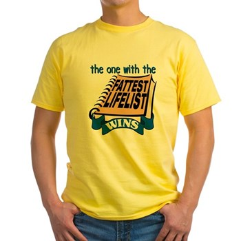 The One with the Fattest Lifelist Wins T-Shirt