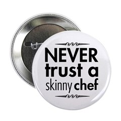 Never Trust A Skinny Chef 2.25