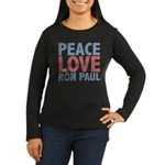 Peace Love Ron Paul Women's Long Sleeve Dark T-Shi
