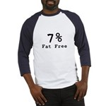7% Fat Free T-Shirts & Gifts Baseball Jersey