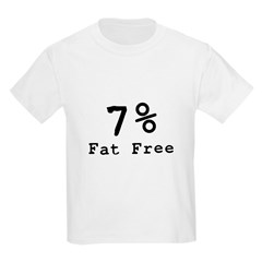 7% Fat Free T-Shirts & Gifts Kids Light T-Shirt