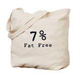 7% Fat Free T-Shirts & Gifts Tote Bag