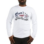 Don't Stop Believin' Long Sleeve T-Shirt