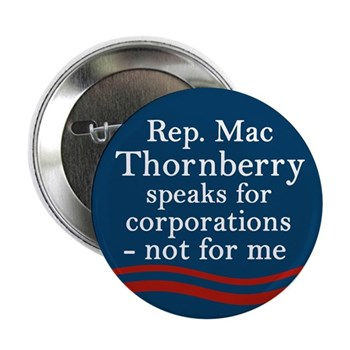 Mac Thornberry speaks for corporations, not me (Anti-Thornberry button for the Texas Congressional Race)