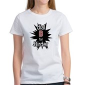 Dial B for Birder Women's T-Shirt