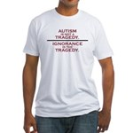 Autism is not a Tragedy Fitted T-Shirt