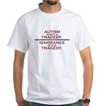 Autism is not a Tragedy White T-Shirt