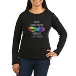 Not a Tragedy Women's Long Sleeve Dark T-Shirt