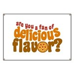 Are You a Fan of Delicious Flavor? Banner