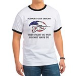 SUPPORT OUR TROOPS THEY FIGHT Ringer T