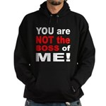 Not the Boss of Me Hoodie (dark)