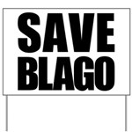Save Illinois Governor Blagojevich, he's innocent! Yard Sign