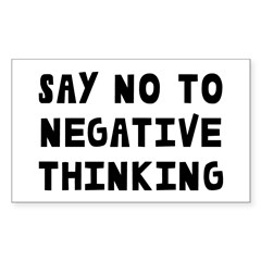Say No to Negative Thinking Sticker (Rectangle)