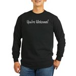 You're Welcome Long Sleeve Dark T-Shirt
