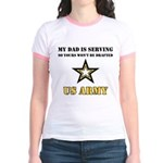 My Dad is serving US Army Jr. Ringer T-Shirt