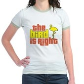 The Bird Is Right Jr. Ringer T-Shirt