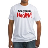 See You In Health! Fitted T-Shirt